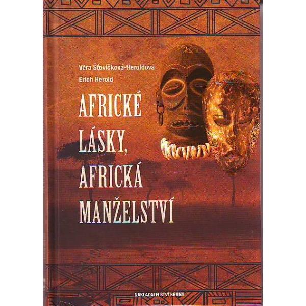 Africké lásky, africká manželství - V životě a v zrcadle afrického umění
