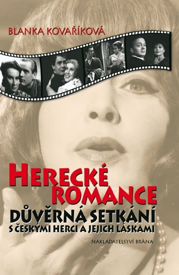 Herecké romance - Důvěrná setkání s českými herci a jejich láskami