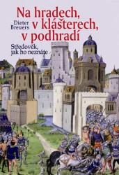 Na hradech, v klášterech, v podhradí