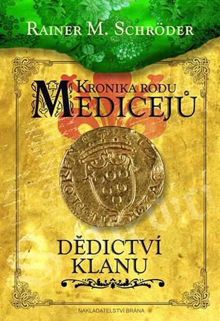 Kronika rodu Medicejů: Dědictví klanu