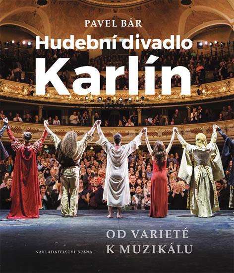 Hudební divadlo Karlín - Od varieté k muzikálu