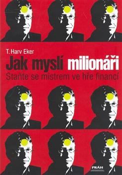 Jak myslí milionáři - Staňte se mistrem ve hře financí