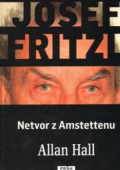 Josef Fritzl – Netvor z Amstettenu