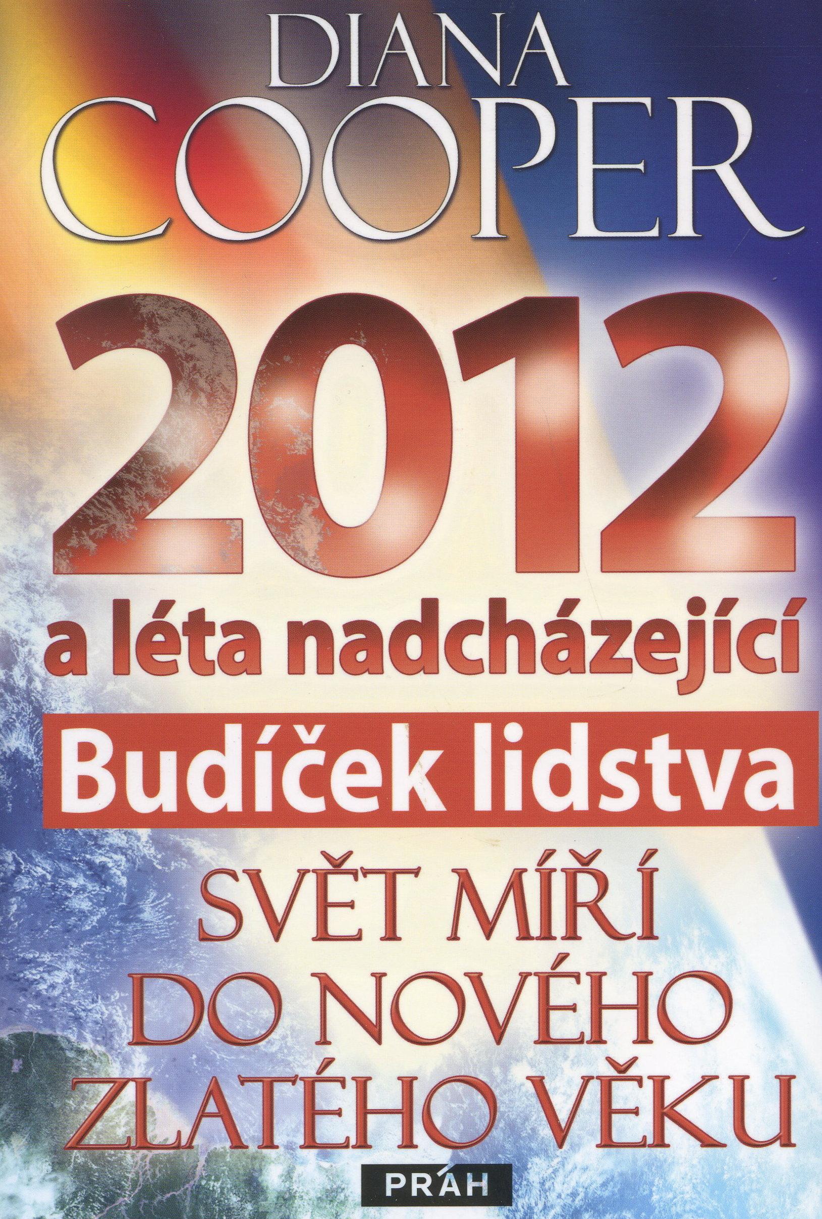 2012 a léta nadcházející - Budíček lidstva
