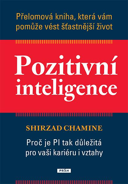 Pozitivní inteligence - Proč je PI tak důležitá pro vaši kariéru i vztahy?