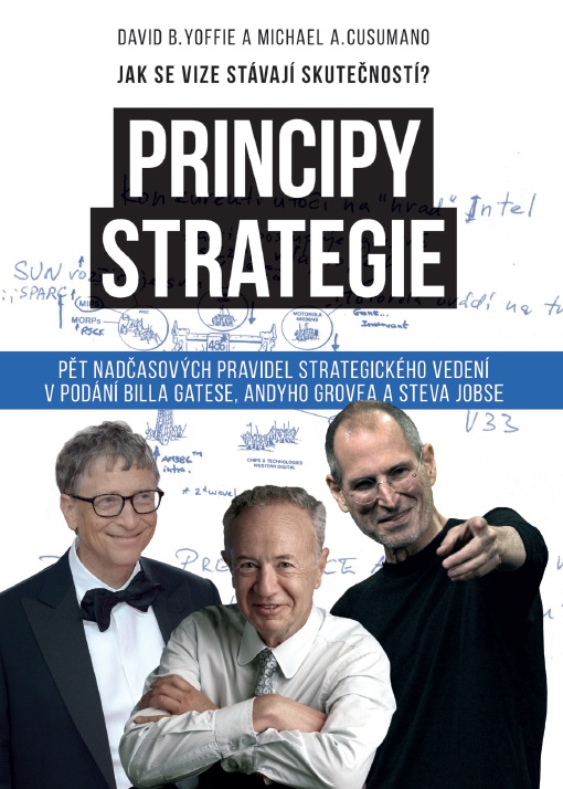 Principy strategie - Pět nadčasových pravidel strategického leadershipu vpodání Billa Gatese, Andyho Grova a Steva Jobse