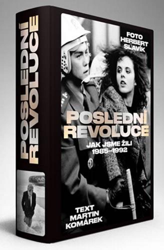 Poslední revoluce - Jak jsme žili (1985-1993)