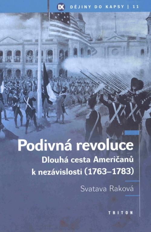 Podivná revoluce: dlouhá cesta Američanů k nezávislosti (1763-1783)