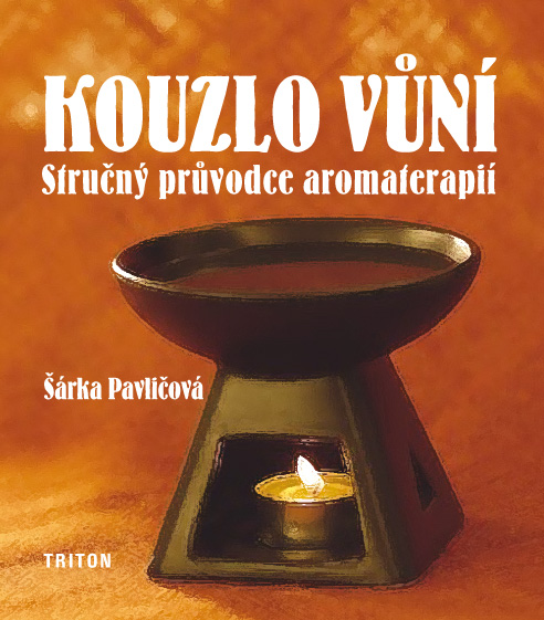 Kouzlo vůní - stručný průvodce aromaterapií