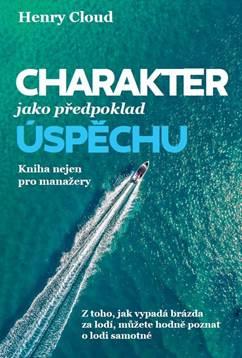 Charakter jako předpoklad úspěchu - Kniha nejen pro manažery