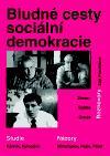 Bludné cesty sociální demokracie - Studie, názory, rozhovory