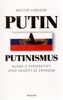 Putin a putinismus - Rusko a perspektivy jeho soužití se Západem