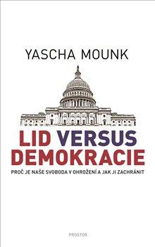 Lid versus demokracie - Proč je naše svoboda v ohrožení a jak ji zachránit
