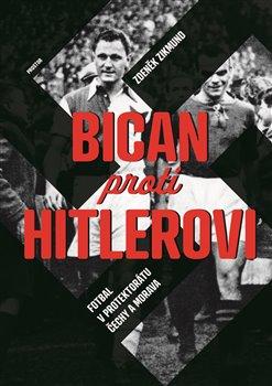 Bican proti Hitlerovi - Fotbal v Protektorátu Čechy a Morava