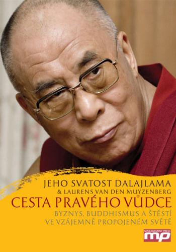 Cesta pravého vůdce - Byznys, buddhismus a štěstí ve vzájemně propojeném světě