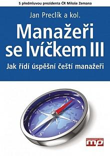 Manažeři se lvíčkem III. - Jak řídí úspěšní čeští manažeři