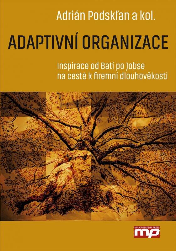 Adaptivní organizace - Inspirace od Bati po Jobse na cestě k firemní dlouhověkosti