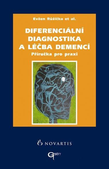 Diferenciální diagnostika a léčba demencí - Příručka pro praxi