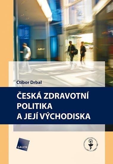 Česká zdravotní politika a její východiska