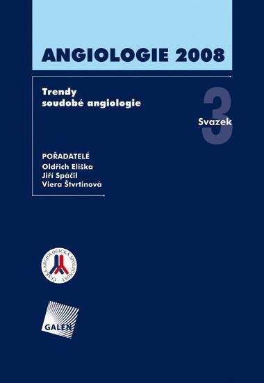 Angiologie 2008 - Trendy soudobé angiologie. Svazek 3
