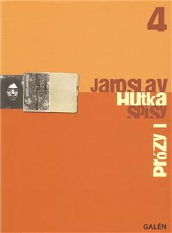 Prózy I - Spisy Jaroslava Hutky, sv. 4