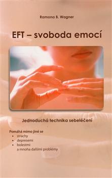 EFT - svoboda emocí - Jednoduchá technika sebeléčení
