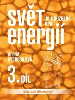 Svět je kouzelná hra energií 3.