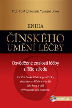 Kniha čínského umění léčby - Osvědčené znalosti léčby z Říše středu