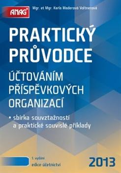 Praktický průvodce účtováním příspěvkových organizací - sbírka souvztažností a praktické souvislé příklady