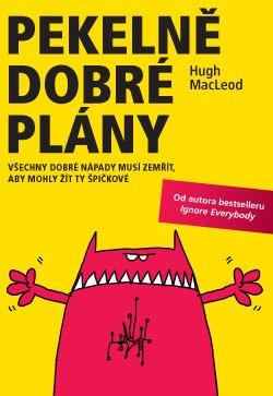 Pekelně dobré plány - Všechny dobré nápady musí zemřít, aby mohly žít ty špičkové