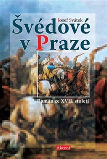 Švédové v Praze - Román ze XVII. století