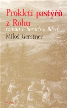 Prokletí pastýřů z Rohu - román o horách a lidech