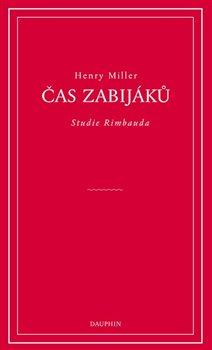Čas zabijáků - Studie o Rimbaudovi
