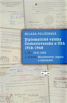 Diplomatické vztahy Československa a USA 1918–1968 - I. díl – 1. svazek