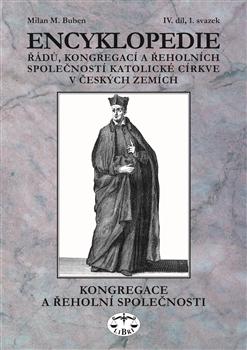 Encyklopedie řádů, kongregací a řeholních společností katolické církve v českých zemích IV. - 1.svazek