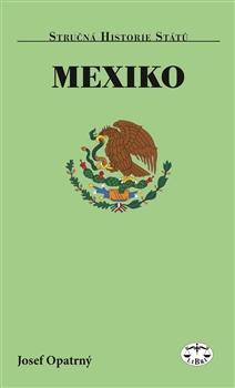 Mexiko - Stručná historie států