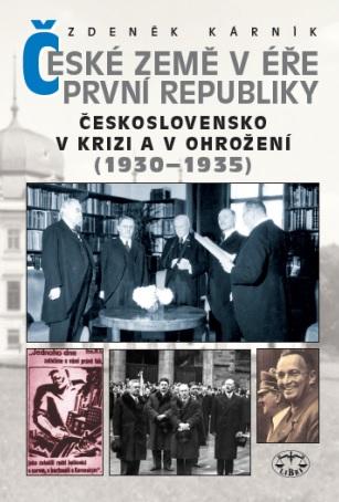 České země v éře první republiky - Československo v krizi a v ohrožení (19301935)