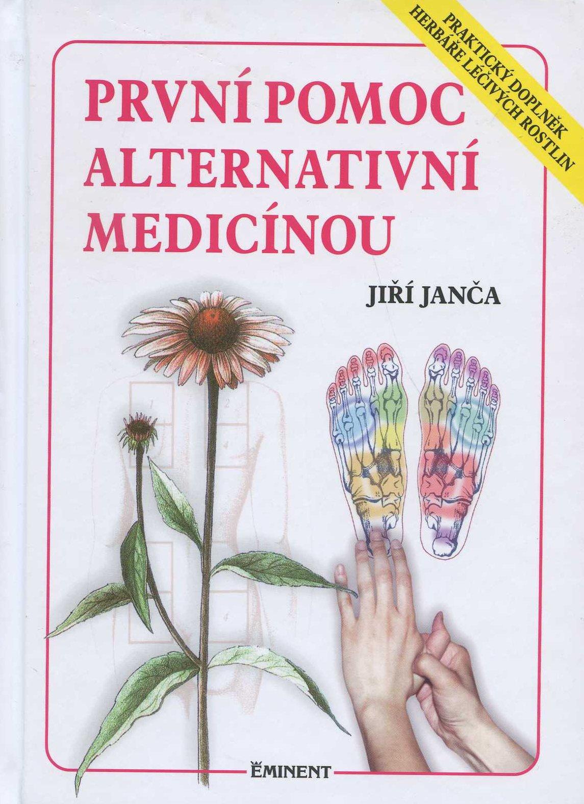 První pomoc alternativní medicínou - Herbář léčivých rostlin 8