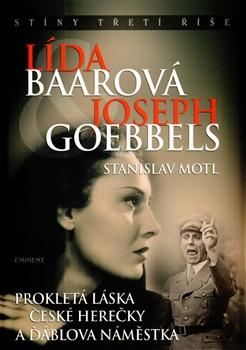 Lída Baarová Joseph Goebbels: Prokletá láska