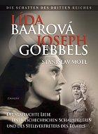 Lída Baarová und Joseph Goebbels - Die Schatten des dritten reiches