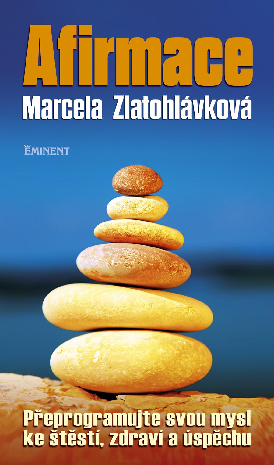Afirmace - Přeprogramujte svou mysl ke štěstí, zdraví a úspěchu