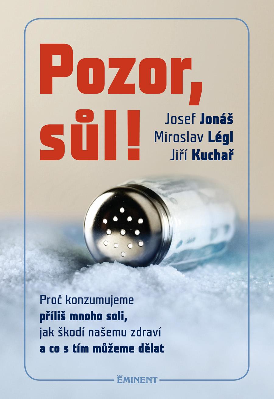 Pozor sůl! - Proč konzumujeme příliš mnoho soli, jak škodí našemu zdraví a co s tím můžeme dělat