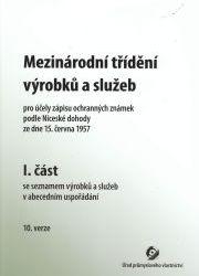 Mezinárodní třídění výrobků a služeb (I. a II. část) - Pro účely zápisu ochranných známek podle Niceské dohody ze dne 15. června 1957