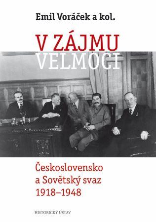 V zájmu velmoci - Československo a Sovětský svaz 1918-1948