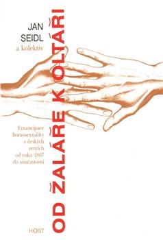 Od žaláře k oltáři - Emancipace homosexuality v českých zemích od roku 1867 do současnosti