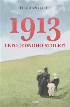 1913 léto jednoho století - Neuvěřitelný příběh jednoho roku