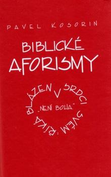 """Biblické aforismy - aneb říká blázen v srdci svém """"Není Boha"""":"""