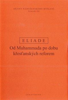 Dějiny náboženského myšlení III. - Od Muhammada po dobu křesťanských reforem