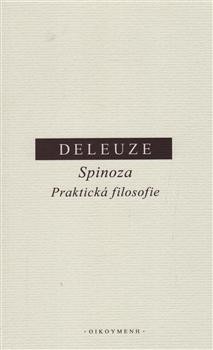 Spinoza. Praktická filosofie