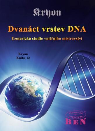 Dvanáct vrstev DNA: Ezoterická studie vnitřního mistrovství - Kryon12